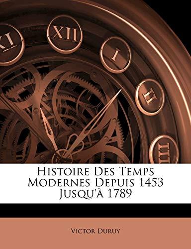9781144854247: Histoire Des Temps Modernes Depuis 1453 Jusqu'a 1789