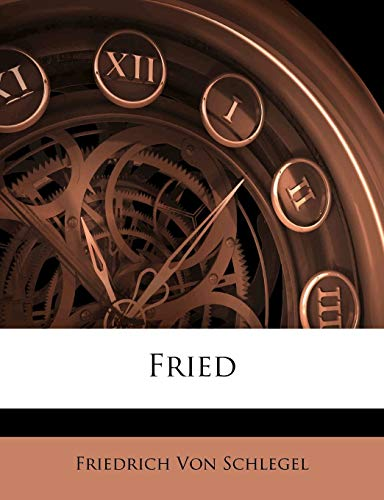 Fried (German Edition) (1144951119) by Von Schlegel, Friedrich
