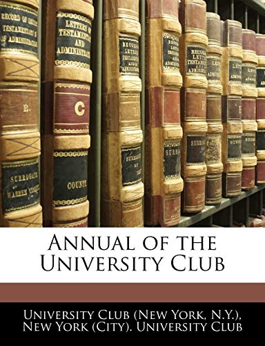 9781144989093: Annual of the University Club