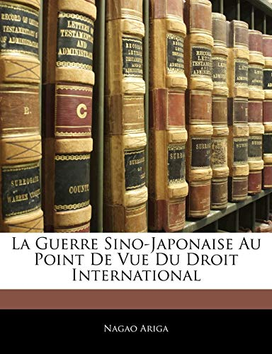 9781145014459: La Guerre Sino-Japonaise Au Point de Vue Du Droit International