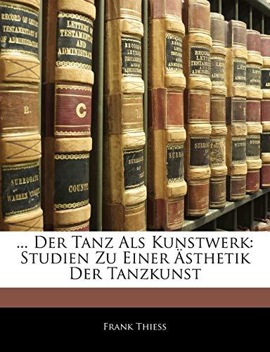 9781145027190: . Der Tanz Als Kunstwerk: Studien Zu Einer Ästhetik Der Tanzkunst