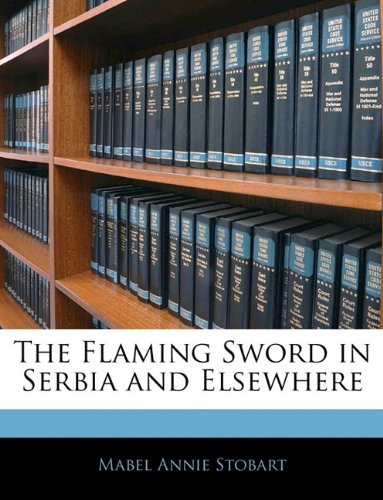 9781145060104: The Flaming Sword in Serbia and Elsewhere