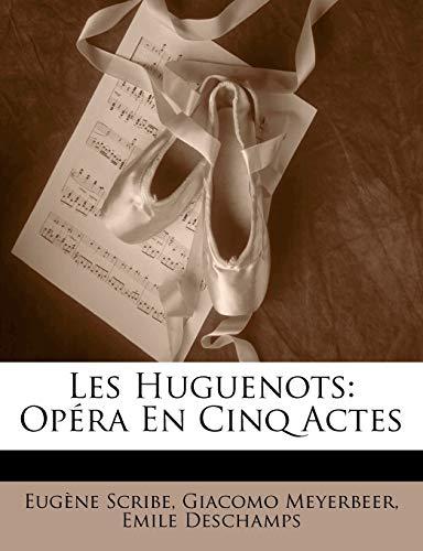9781145105065: Les Huguenots: Opéra En Cinq Actes (French Edition)