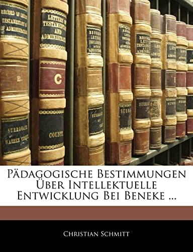 9781145126336: Padagogische Bestimmungen Uber Intellektuelle Entwicklung Bei Beneke ... (German Edition)