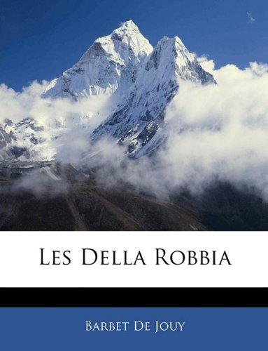 9781145139107: Les Della Robbia (French Edition)