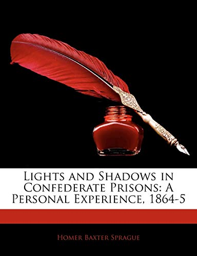 9781145139312: Lights and Shadows in Confederate Prisons: A Personal Experience, 1864-5