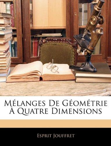 9781145145016: Melanges de Geometrie a Quatre Dimensions