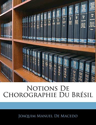 Notions De Chorographie Du Brà sil (French