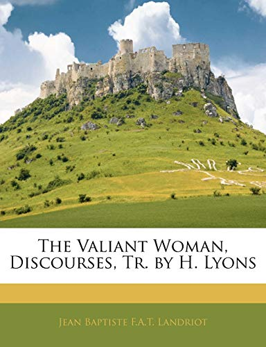9781145290594: The Valiant Woman, Discourses, Tr. by H. Lyons