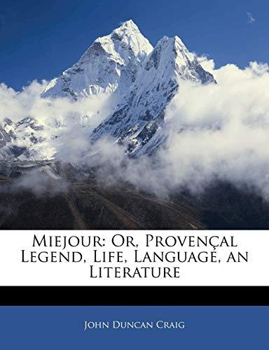 9781145304116: Miejour: Or, Provençal Legend, Life, Language, an Literature