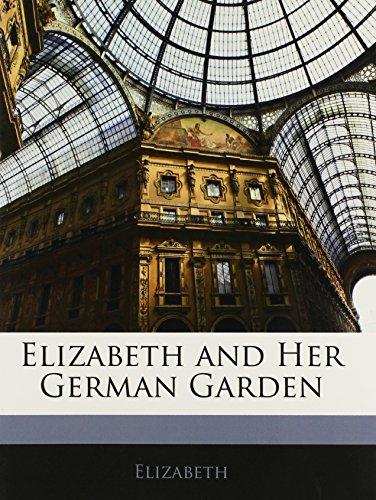 9781145310520: Elizabeth and Her German Garden