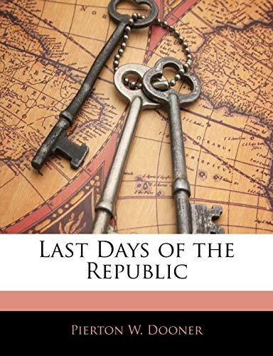 9781145313132: Last Days of the Republic