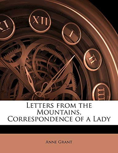 9781145333345: Letters from the Mountains, Correspondence of a Lady