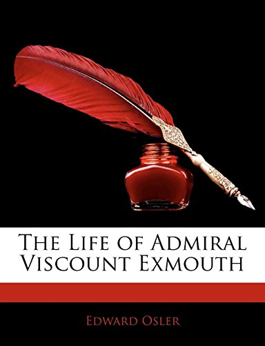9781145343900: The Life of Admiral Viscount Exmouth