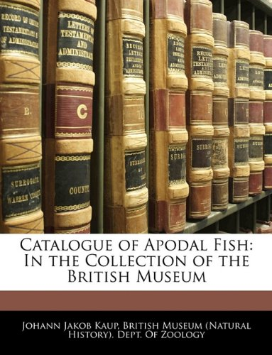 9781145358058: Catalogue of Apodal Fish: In the Collection of the British Museum