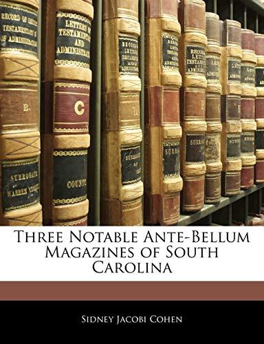 9781145383999: Three Notable Ante-Bellum Magazines of South Carolina