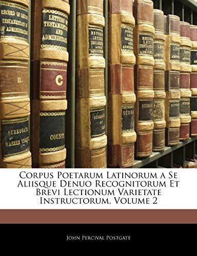 9781145389175: Corpus Poetarum Latinorum a Se Aliisque Denuo Recognitorum Et Brevi Lectionum Varietate Instructorum, Volume 2 (Latin Edition)