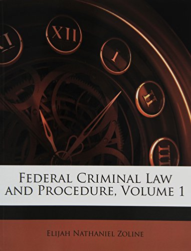 9781145397590: Federal Criminal Law and Procedure, Volume 1