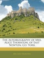 9781145410244: The Autobiography of Mrs. Alice Thornton, of East Newton, Co. York