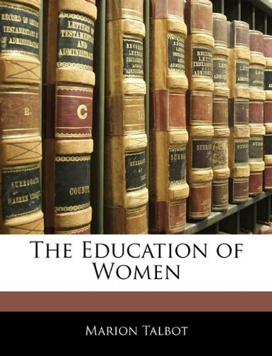9781145416109: The Education of Women