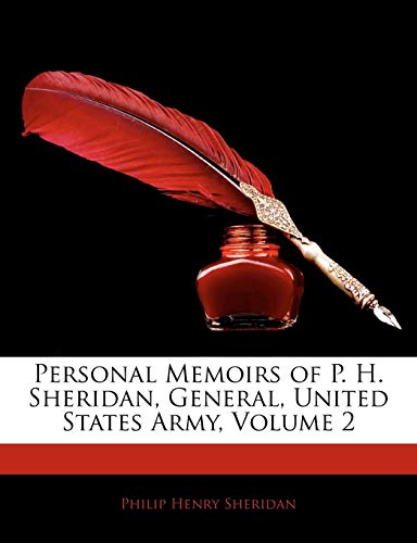 9781145458130: Personal Memoirs of P. H. Sheridan, General, United States Army, Volume 2