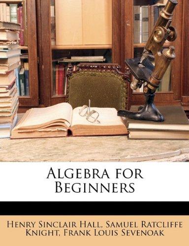 9781145568099: Algebra for Beginners