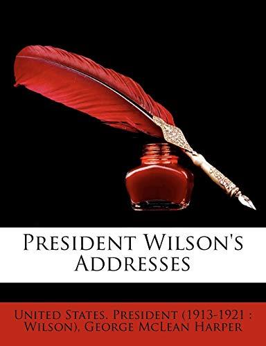 9781145581517: President Wilson's Addresses