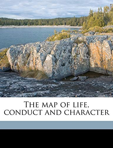 9781145626607: The map of life, conduct and character