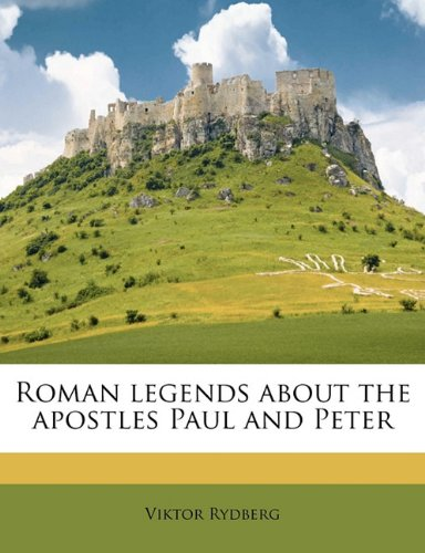 9781145635005: Roman legends about the apostles Paul and Peter