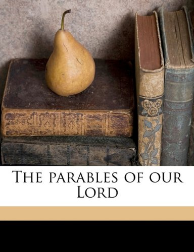 9781145635395: The parables of our Lord