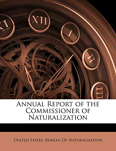 9781145677708: Annual Report of the Commissioner of Naturalization