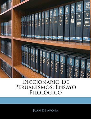 9781145696655: Diccionario De Peruanismos: Ensayo Filológico (Spanish Edition)