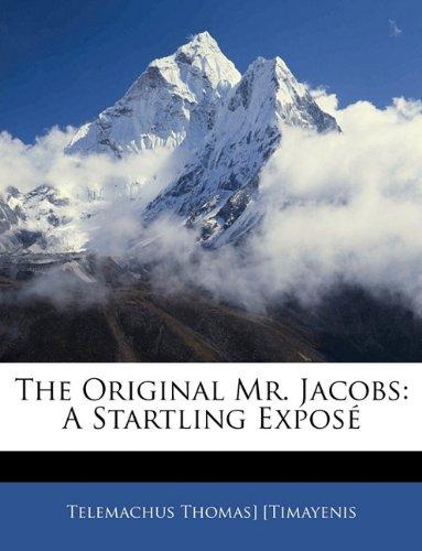 9781145719996: The Original Mr. Jacobs: A Startling Exposé