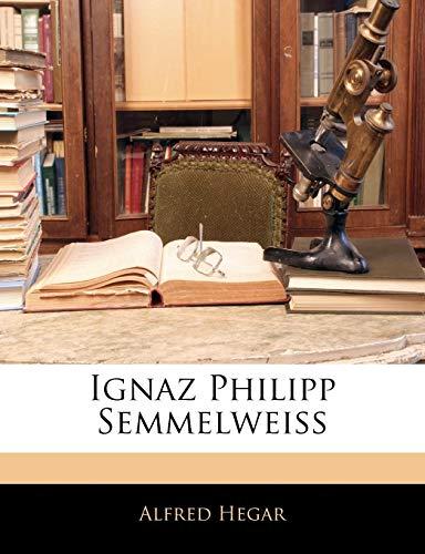 9781145727977: Ignaz Philipp Semmelweiss (German Edition)