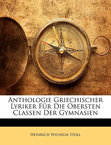 9781145733015: Anthologie Griechischer Lyriker Fr Die Obersten Classen Der Gymnasien