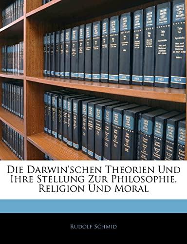 9781145790001: Die Darwin'schen Theorien Und Ihre Stellung Zur Philosophie, Religion Und Moral (German Edition)