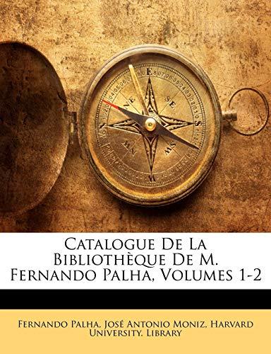 9781145844612: Catalogue De La Bibliothèque De M. Fernando Palha, Volumes 1-2 (French Edition)