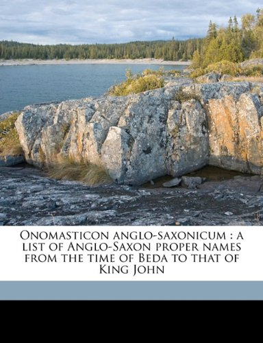 9781145851641: Onomasticon anglo-saxonicum: a list of Anglo-Saxon proper names from the time of Beda to that of King John