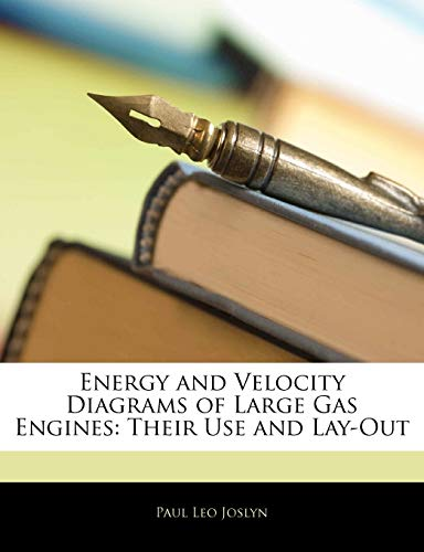 9781145861008: Energy and Velocity Diagrams of Large Gas Engines: Their Use and Lay-Out