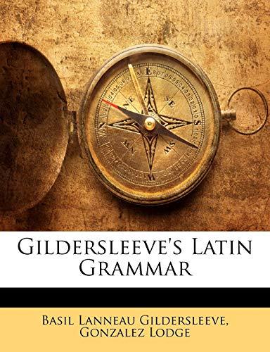 9781145914193: Gildersleeve's Latin Grammar