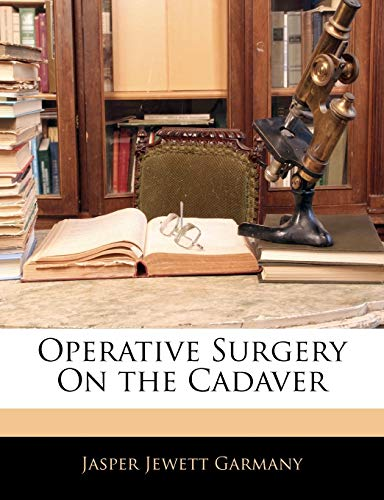 9781145923157: Operative Surgery On the Cadaver