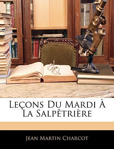 9781145929647: Leçons Du Mardi À La Salpêtrière (French Edition)