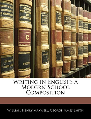9781145933798: Writing in English: A Modern School Composition