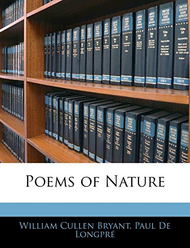 Poems of Nature (9781145935792) by William Cullen Bryant; Paul De Longpré