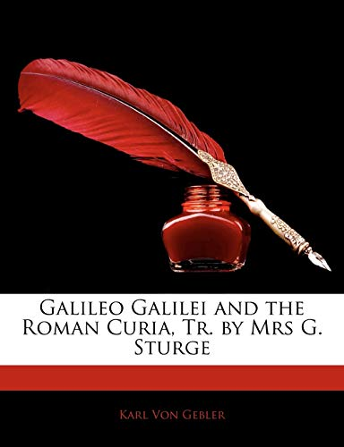 9781145948198: Galileo Galilei and the Roman Curia, Tr. by Mrs G. Sturge