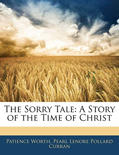 9781145959248: The Sorry Tale: A Story of the Time of Christ