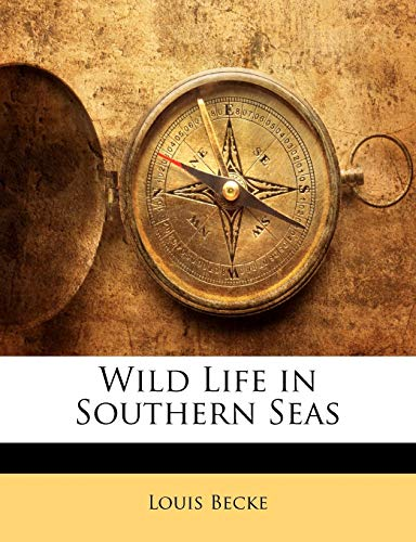 Wild Life in Southern Seas (1145982360) by Louis Becke