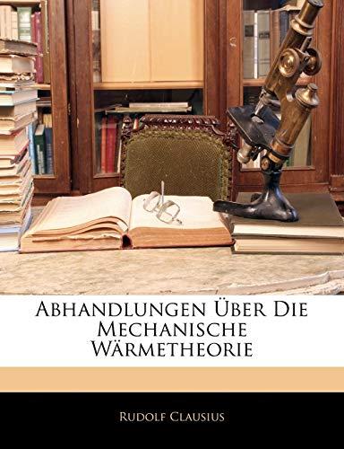 9781145984066: Abhandlungen Über Die Mechanische Wärmetheorie (German Edition)