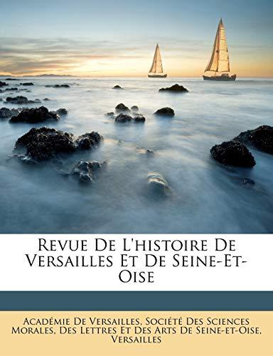 9781145998537: Revue De L'histoire De Versailles Et De Seine-Et-Oise