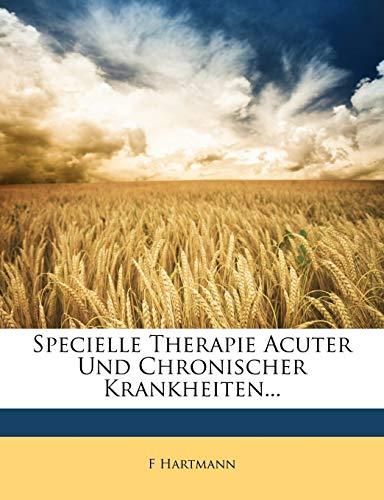Specielle Therapie acuter und chronischer Krankheiten, Erster Band: F Hartmann